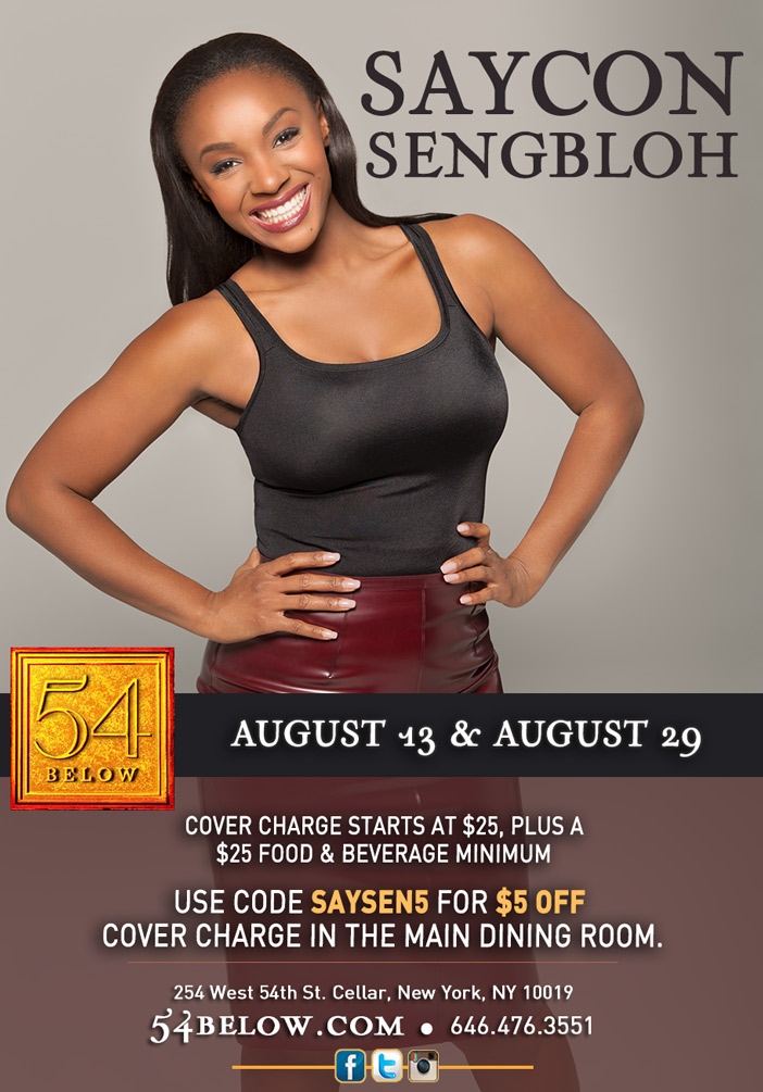 Saycon at 54 Below Aug 13th and Aug 29th
